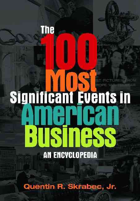 The 100 Most Significant Events in American Business By Skrabec, Quentin